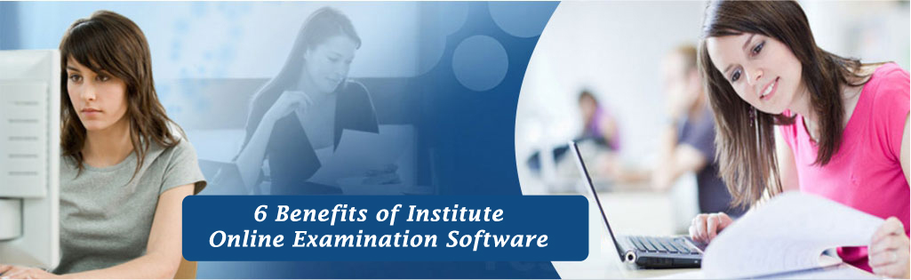Benefits of Institute Online Examination Management Software